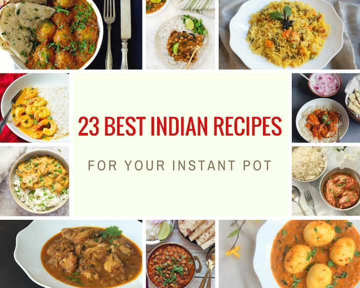 23 Best Indian Instant Pot Recipes
