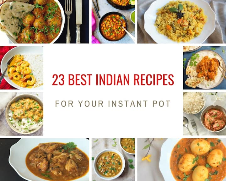 23 Best Instant Pot Indian Food Recipes Piping Pot Curry